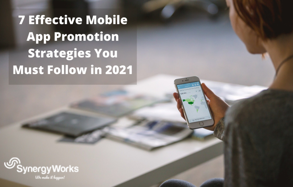 7 Effective Mobile App Promotion Strategies You Must Follow in 2021