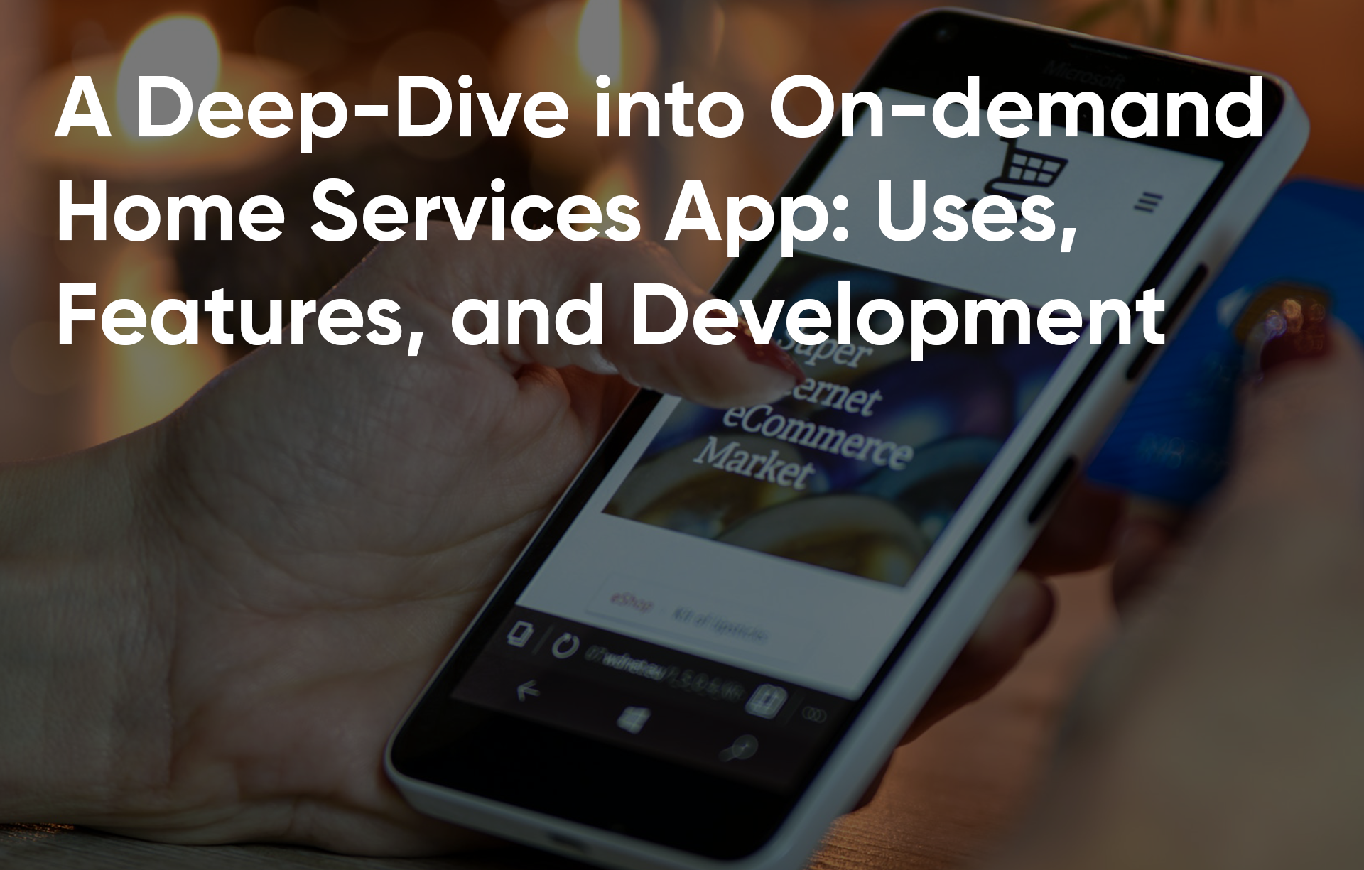 A-Deep-Dive-into-On-demand-Home-Services-App-Uses-Features-and-Development