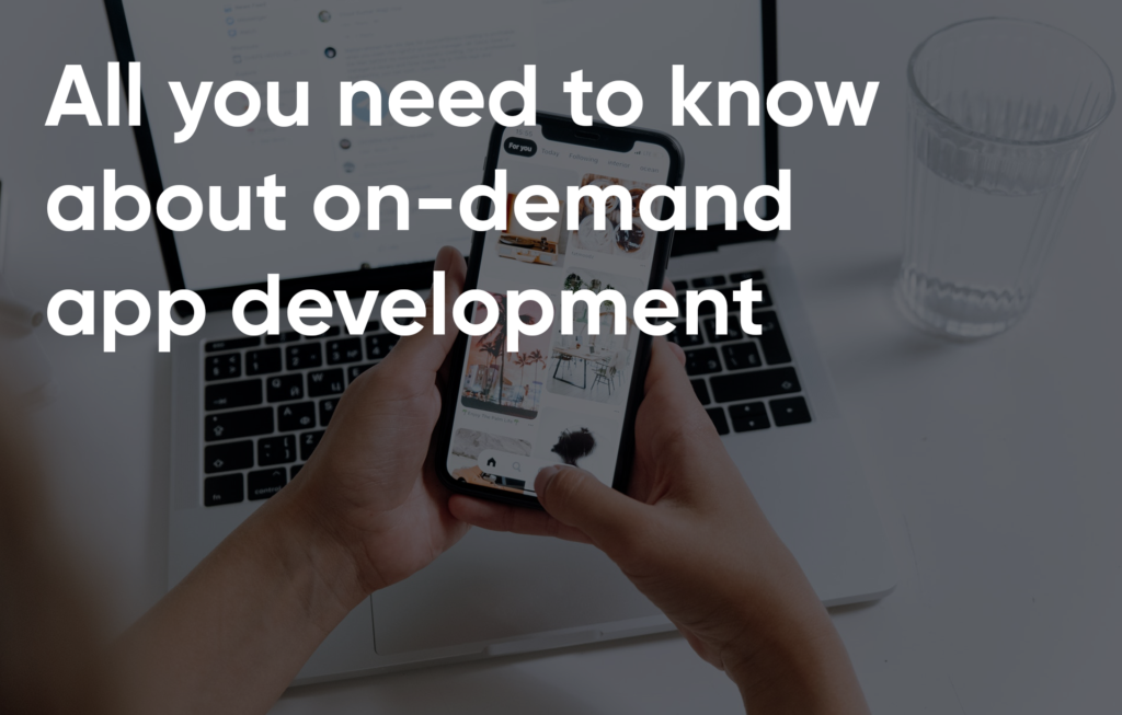 All-you-need-to-know-about-on-demand-app-development